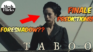 Taboo Finale Predictions | Death Foreshadowing | News On Season 2?