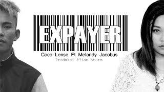 Download Lagu EXPAYER - COCO LENSE Ft MELANDY JACOBUS (OFFICIAL VIDEO LIRIK) mp3