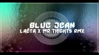 Blue Jean - Laëta & Mr Thights RMX