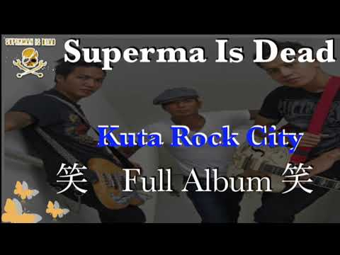 Superman is dead full album kuta rock city