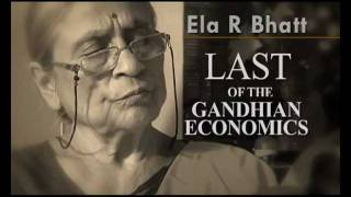 Ela R Bhatt: Last of the Gandhian Economics