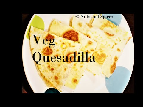 Vegetable And Cheese Quesadilla/Mexican Quesadilla Recipe/kids Lunch Box Ideas