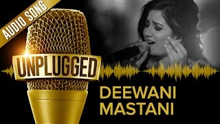 Gambar cover UNPLUGGED Full Audio Song - Deewani Mastani by Shreya Ghoshal
