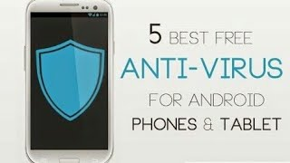 Top 5 Antivirus apps for Android / Tablet