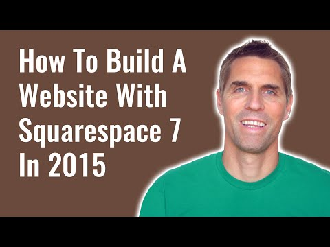 How To Build A Website With Squarespace 7 - 2015