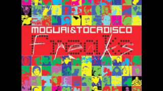 Moguai - Freaks (Dj Tocadisco Mix).wmv