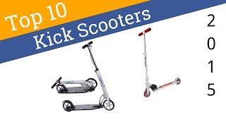 10 best kick scooters 2015