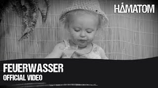 HÄMATOM - Feuerwasser - (Official Video)