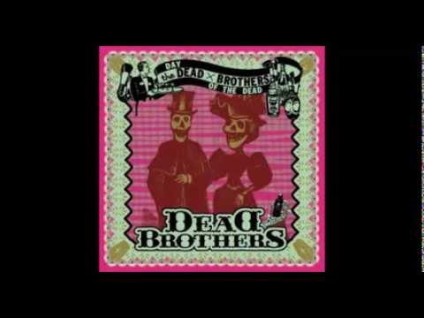 The Dead Brothers -  Day of the Dead Full Album (2002)