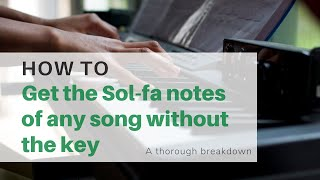 How to get the tonic sol-fa of any song without knowing the key