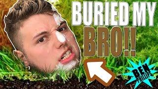 My bro woke up in his grave! PRANK!