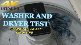 Samsung Galaxy S8 Active Washer And Dryer Test Review Video