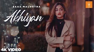 Akhiyan Official Video - Saaz Malhotra - SS Production - New punjabi song 2020