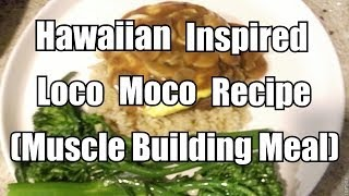 Hawaiian Inspired Loco Moco Recipe (high Protein/low Carb)