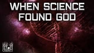 When Science Found God