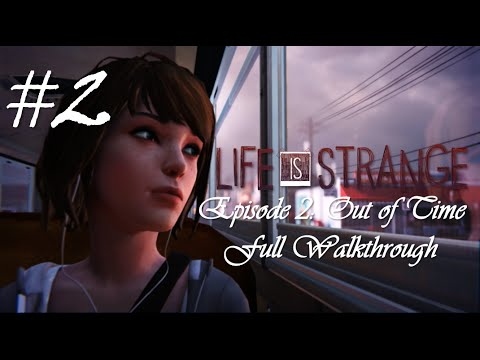 Life Is Strange™ Episode 2: Out of Time...