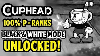 Cuphead - Black And White Mode Secret + All 6 P Ranks Complete - Pacifist Route 100% + Vintage Audio
