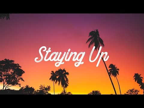 Matoma & The Vamps - Staying Up (Lyrics/Lyric Video)
