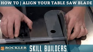 How to Align Your Table Saw Blade for Safe and Clean Cuts   Rockler Skill Builders