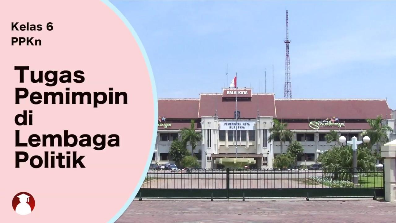 Kelas 06 - Tema 7 Subtema 2 - PPKn (Tugas Pemimpin di Lembaga Politik) | Video Pendidikan Indonesia