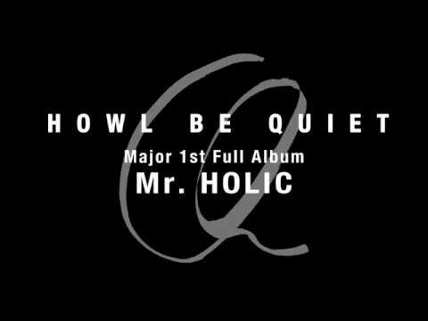 howl be quiet mr holic ティザー映像 youtube