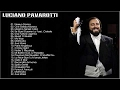 Best Of Luciano Pavarotti - Luciano Pavarotti Greatest Hits Full