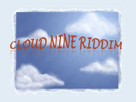 Cloud Nine Riddim