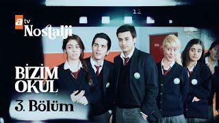 Bizim Okul 3. Bölüm