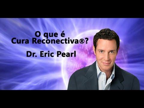 O que é a Cura Reconectiva® por Eric Pearl
