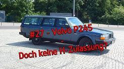 #27 - Volvo P245GL - Doch keine H-Zulassung?