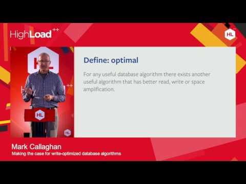 Making the case for write-optimized database algorithms / Mark Callaghan (Facebook)