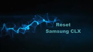 Video Reset fix firmware Samsung CLX color printer - resoftare imprimanta color download MP3, 3GP, MP4, WEBM, AVI, FLV Agustus 2018