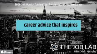 E001 Chris Dorris: How to Turn Your Passion into a Lucrative Career