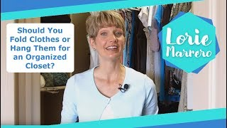 Should You Fold Clothes Or Hang Them For An Organized Closet? | Clutter Video Tip