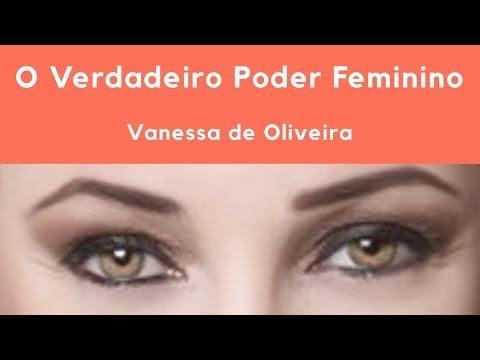 O Verdadeiro Poder Feminino - Palestra Vanessa de Oliveira