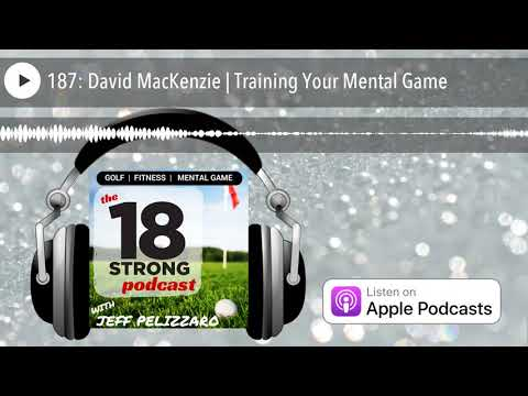 187: David MacKenzie | Training Your Mental Game