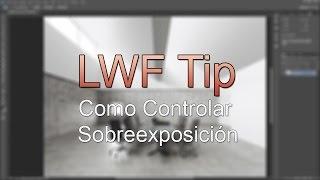LWF Vray Tips - Controlar sobreexposicion en PostProducción - After Effects - Photoshop - Español