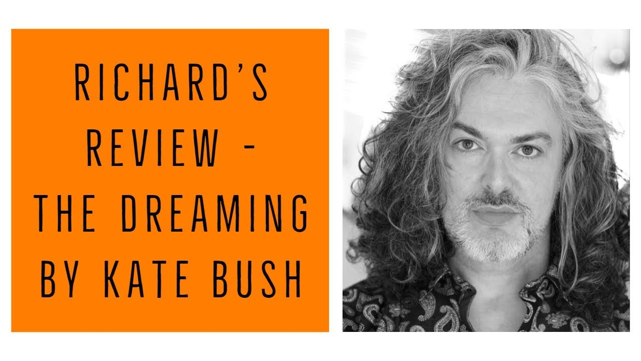 Richard's Review - The Dreaming By Kate Bush 09/02/2019