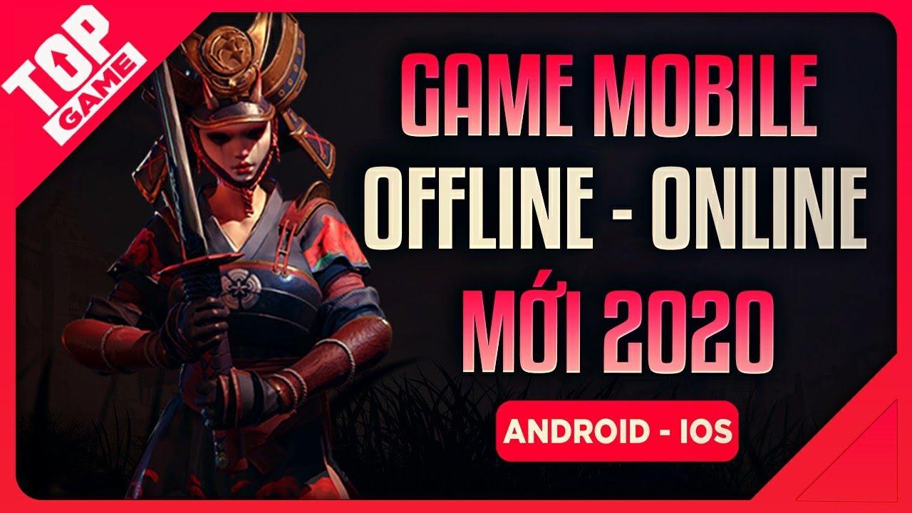 [Topgame] Top Game Di Động Offline/Online Hay Đã Và Sắp Phát Hành 2020