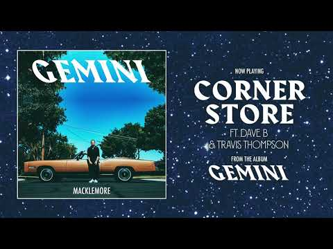 MACKLEMORE FEAT DAVE B & TRAVIS THOMPSON - CORNER STORE
