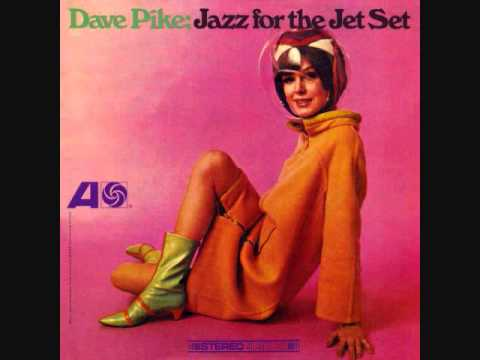 Dave Pike - Jazz for the Jet Set (1966)  Full vinyl LP