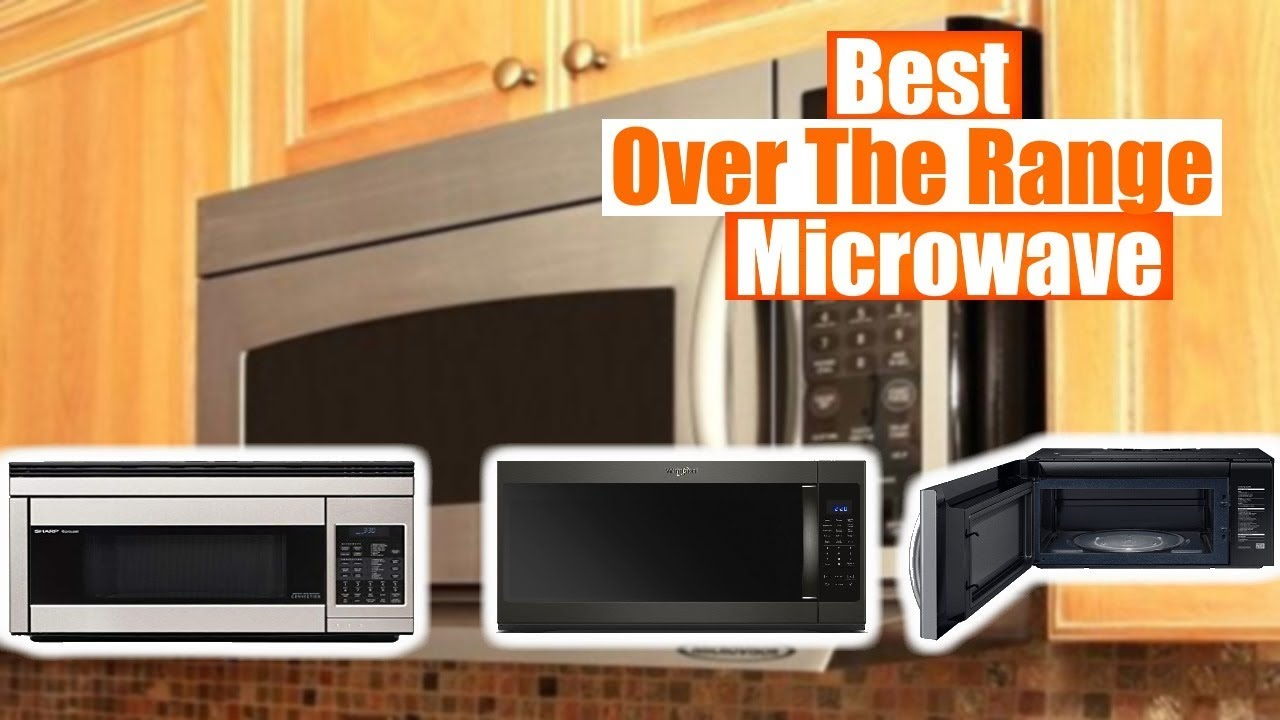 best over the range microwave 2021 best microwave reviews
