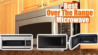 Best Over The Range Microwave 2020 | Best Microwave Reviews