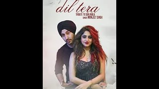 Manjeet Singh || Dil Tera || L.O.C || G Skillz || Cover Song || (Tribute Soni Pabla) ||