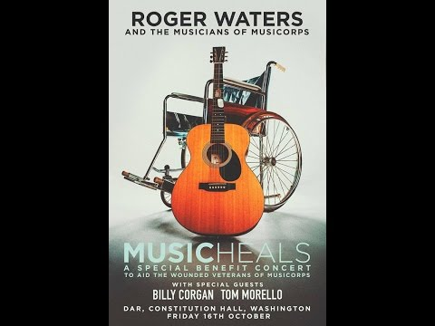 Music Heals ~ Roger Waters & MusiCorps 10-16-15 full show Constitution Hall