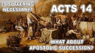 Apostolic Succession and Suffering in Acts 14