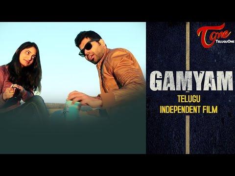 GAMYAM | Telugu Independent Short Film 2016 | By Kiran Bethamcherla