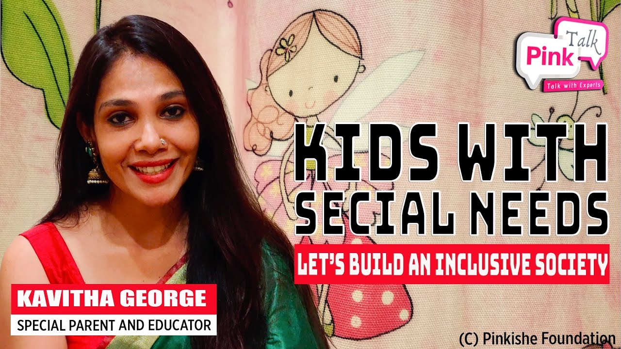 Kids with special needs | Pink Talk | Kavitha George