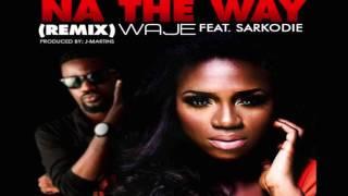 Na The Way - Waje ft. Sarkodie & J Martins (remix)