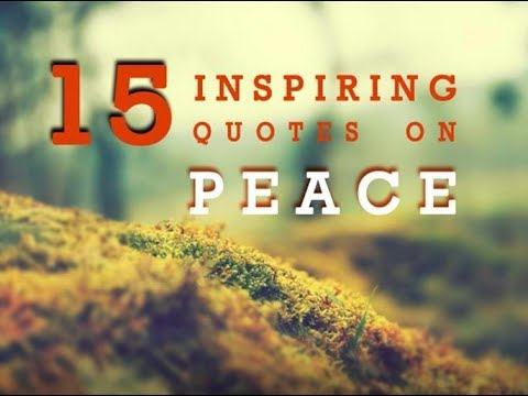 15 inspiring quotes on PEACE